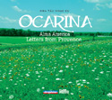 Ocarina - Alma America Letters from Provence